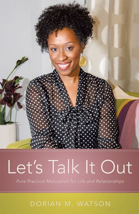 """Let's Talk it Out""  Dorian M Watson"