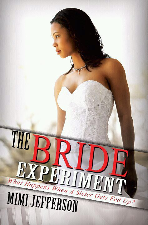"""THE BRIDE EXPERIMENT: What Happens When a Sister Gets Fed Up?"" by Mimi Jefferson"